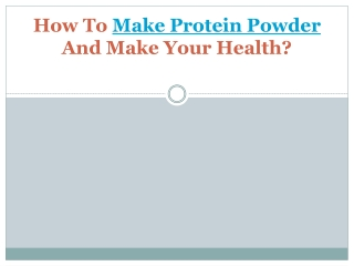 How to make protein powder and make your
