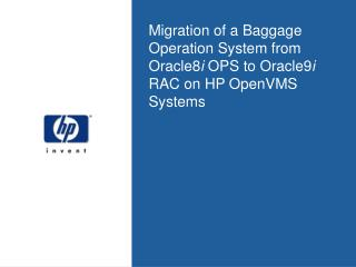 Migration of a Baggage Operation System from Oracle8i OPS to Oracle9i RAC on HP OpenVMS Systems