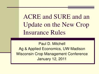 ACRE and SURE and an Update on the New Crop Insurance Rules