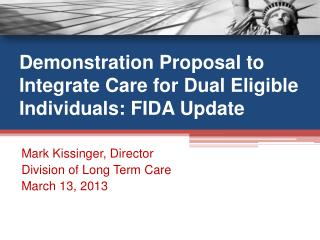Demonstration Proposal to Integrate Care for Dual Eligible Individuals: FIDA Update