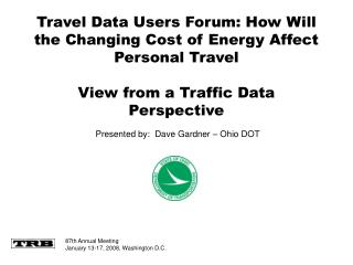 Travel Data Users Forum: How Will the Changing Cost of Energy Affect Personal Travel  View from a Traffic Data Perspecti