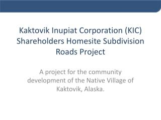 Kaktovik Inupiat Corporation KIC Shareholders Homesite Subdivision Roads Project