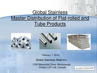 Global Stainless  Master Distribution of Flat-rolled and Tube Products