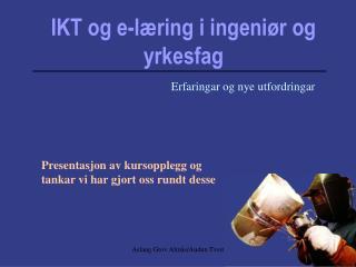 IKT og e-l ring i ingeni r og yrkesfag