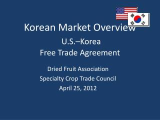 Korean Market Overview  U.S. Korea Free Trade Agreement