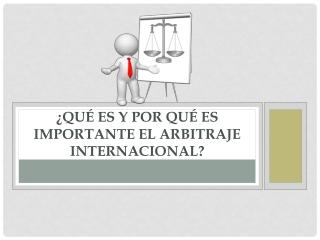 Qu� es y por qu� es importante el arbitraje internacional