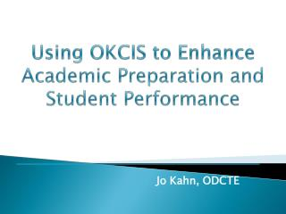 Using OKCIS to Enhance Academic Preparation and Student Performance
