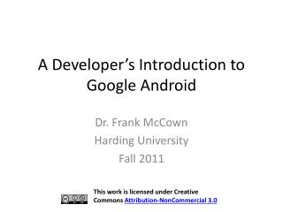 A Developer s Introduction to Google Android
