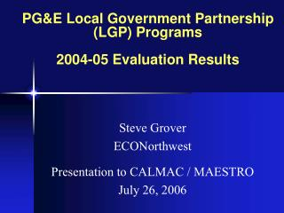 PGE Local Government Partnership LGP Programs   2004-05 Evaluation Results