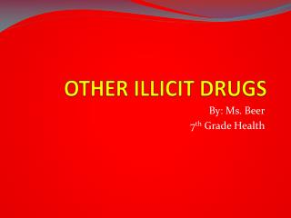 OTHER ILLICIT DRUGS