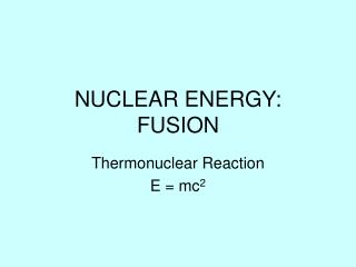NUCLEAR ENERGY:  FUSION