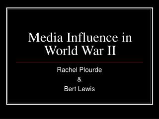 Media Influence in World War II