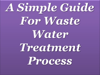 A Simple Guide For Waste Water Treatment Process