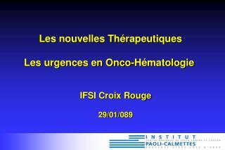 Les nouvelles Th rapeutiques  Les urgences en Onco-H matologie