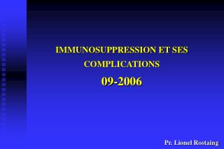 IMMUNOSUPPRESSION ET SES COMPLICATIONS 09-2006