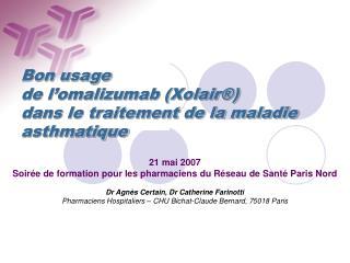 Bon usage  de l omalizumab Xolair   dans le traitement de la maladie asthmatique