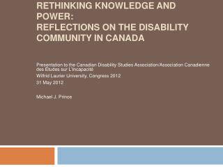 Rethinking Knowledge and Power:  Reflections on the Disability Community in Canada