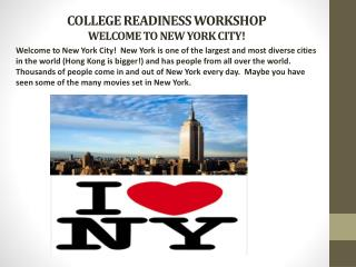 COLLEGE READINESS WORKSHOP WELCOME TO NEW YORK CITY