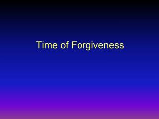 Time of Forgiveness