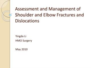 Assessment and Management of Shoulder and Elbow Fractures and Dislocations