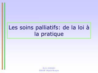 Les soins palliatifs: de la loi   la pratique