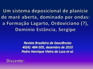Um sistema deposicional de plan cie de mar  aberta, dominado por ondas: a Forma  o Lagarto, Ordoviciano , Dom nio Est nc