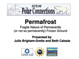 Permafrost Fragile Nature of Permanently  or not so permanently Frozen Ground