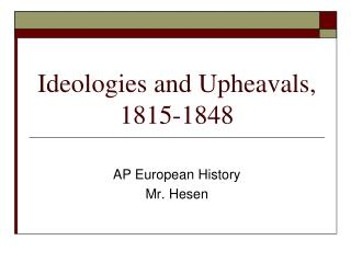 Ideologies and Upheavals, 1815-1848
