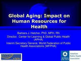 Global Aging: Impact on Human Resources for Health