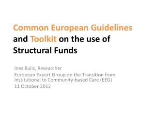 Common European Guidelines and Toolkit on the use of Structural Funds