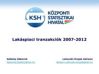Lak spiaci tranzakci k 2007-2012