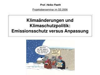 Klima nderungen und Klimaschutzpolitik: Emissionsschutz versus Anpassung