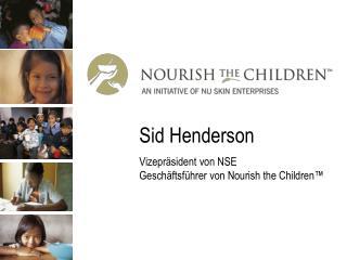 Sid Henderson Vizepr sident von NSE Gesch ftsf hrer von Nourish the Children