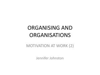 ORGANISING AND ORGANISATIONS