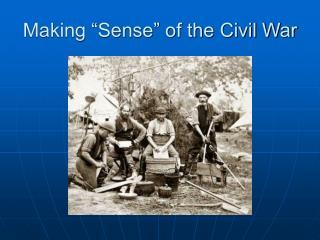 Making  Sense  of the Civil War