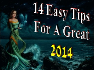 14 Easy Tips For A Great 2014