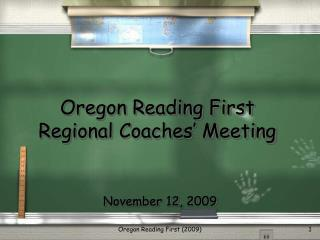 Oregon Reading First  Regional Coaches  Meeting