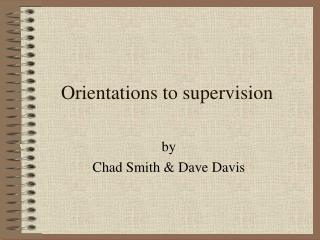 Orientations to supervision