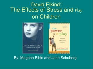 David Elkind: The Effects of Stress and Play on Children
