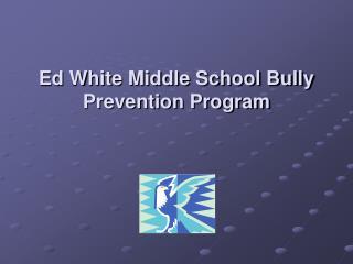 Ed White Middle School Bully Prevention Program