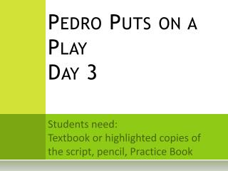 Pedro Puts on a Play Day 3