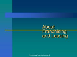 About Franchising and Leasing