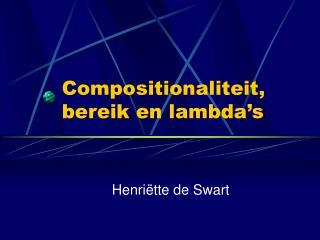 Compositionaliteit, bereik en lambda s