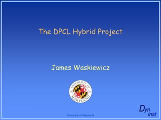 The DPCL Hybrid Project