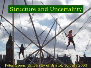 Structure and Uncertainty