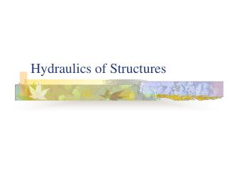 Hydraulics of Structures