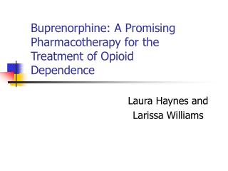 Buprenorphine: A Promising Pharmacotherapy for the Treatment of Opioid Dependence