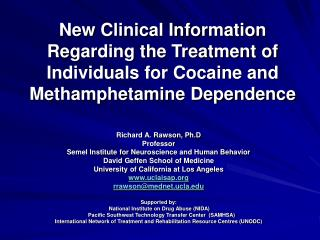 New Clinical Information Regarding the Treatment of Individuals for Cocaine and Methamphetamine Dependence