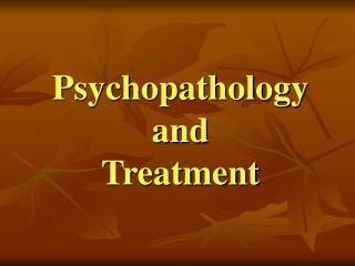 Psychopathology  and  Treatment
