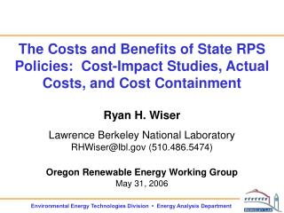 the costs and benefits of state rps policies:  cost-impact studies, actual costs, and cost containment